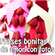 Frases bonitas de amor y fotos by Entertainment LTD Apps