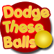 Dodge These Balls by Dr. Games