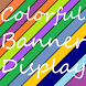 Colorful Banner Display by Rajan Patel
