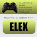 Guide for ELEX by Unofficial Guide