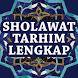 Sholawat Tarhim Lengkap by Gembira