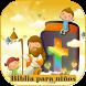 Biblia para niños en vídeo by For Kids Lito Development