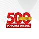 500 Maiores do Sul - 25 Anos by Revista AMANHÃ