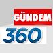 Gündem 360 by Web Aksiyon®