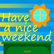 Have a nice weekend v2 by thanki