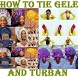 HOW TO TIE GELE AND TURBAN by Anniez
