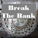 Break The Bank by AnE&EnC,LLP