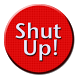 Shut Up! : The App by Shrubisoft