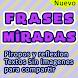 Frases de Miradas by HongoApps