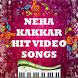 Neha Kakkar's Hit Video Songs by iOSMahadev