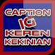 Caption IG Keren Kekinian Hits by Prau Media