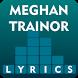 Meghan Trainor Top Lyrics by TEXSO LYRICS