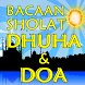 Bacaan Sholat Dhuha Dan Doa by Semoga Bermanfaat