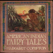 American Indian Fairy Tales by Malone Enterprise