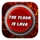 The Floor Is Lava Button by Chicoc