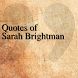 Quotes of Sarah Brightman by DeveloperTR