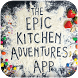 Epic Kitchen Adventures