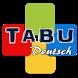 Tabu Deutsch by Emrah U.