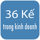 36 kế trong kinh doanh (hay) by NgonTinh KangKang