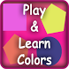 Play & Learn - Colors by Appy Ocean
