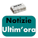 Ultime notizie ultim'ora by Business consulence srl