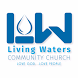 Living Waters Community Church by FaithConnector Church Websites