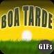 GIFs de Boa Tarde by ProjetoX Mobile