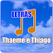 Thaeme e Thiago Letras by Jare Rabie