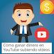 Como Ganar Dinero con YouTube by AtraigoAbundancia
