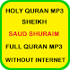 Shuraim Full mp3 Quran Offline by Abyadapps