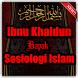 Ibnu Khaldun Bapak Sosiologi Islam