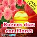 Frases buenos dias con flores by Fonti Apps