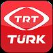 TRT TÜRK Mobil by Türkiye Radyo ve Televizyon Kurumu