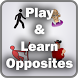 Play & Learn - Opposites by Appy Ocean