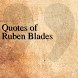 Quotes of Ruben Blades by DeveloperTR