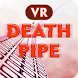 VR Death Pipe 3D by Zabuza Labs