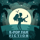 Fan Fiction for K-POP by DAGAME