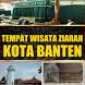 TEMPAT WISATA ZIARAH KOTA BANTEN by Padepokan Cirebon-Banten