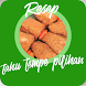 Resep Tahu & Tempe by Dapur 12