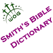 Smith's Bible Dictionary Free by Yesudas Solomon