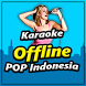 Karaoke Offline POP Indonesia Paling Populer