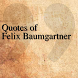 Quotes of Felix Baumgartner