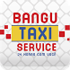 Bangu Taxi Service by Smartsis Informática