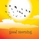 Good Morning by Shanvi Infotech