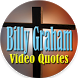Billy Graham - Video Quotes