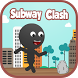 Subway Clash by ReakHavic