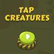Tap Creatures by Alexey Gorodetskiy