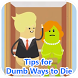 Tips for Dumb Ways to Die by pokokhalalmas