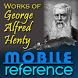 Works of George Alfred Henty by MobileReference