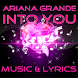 Lyrics Ariana Grande-Into You by Bungaoks_Labs